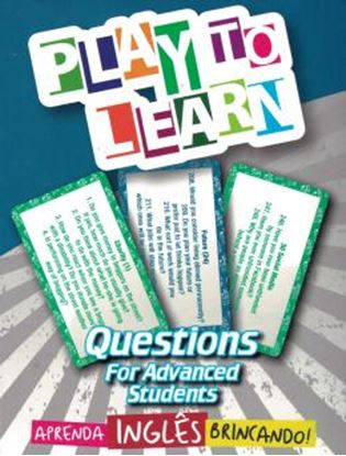 Imagem de PLAY TO LEARN - JOGO DE CARTAS - QUESTIONS FOR ADVANCED STUDENTS